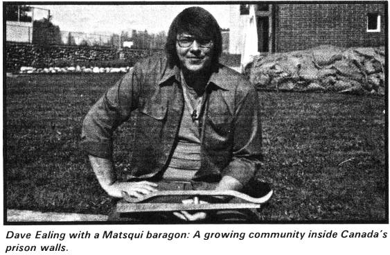 Dave Ealing with a Matsqui baragon: A growing community inside Canada's prison walls.