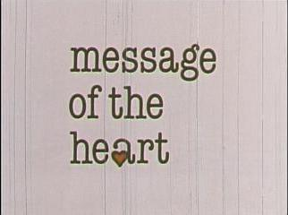 Message Of The Heart Video