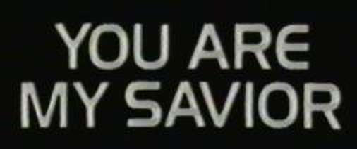 You Are My Saviour video